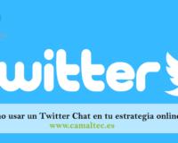 Cómo usar un Twitter Chat en tu estrategia online