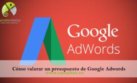 Cómo valorar un presupuesto de Google Adwords