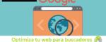 Optimiza tu web para buscadores 150x60 c Informática Alicante