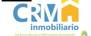 Por qué es mejor usar un CRM inmobiliario personalizado 300x120 c Informática Alicante