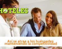 Así se atrae a los huéspedes manteniendo la competitividad 200x160 c Hoteles