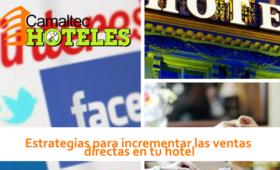 Estrategias para incrementar las ventas directas en tu hotel