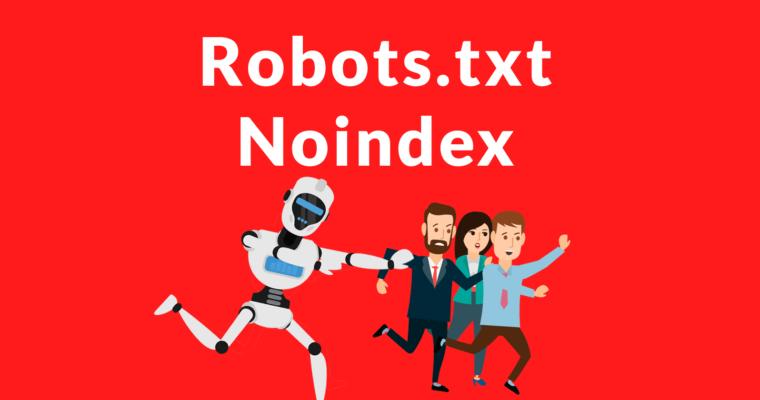 Google deja de lado al noindex en el archivo robots Google deja de lado al noindex en el archivo robots.txt